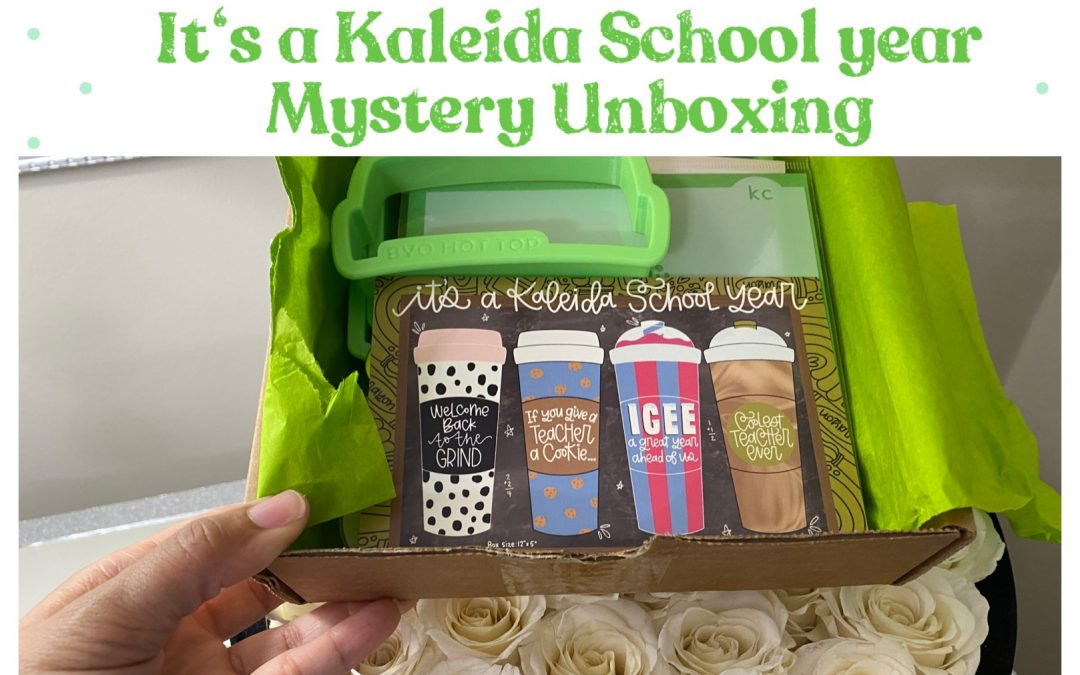 its a Kaleida School Year Mystery Unboxing